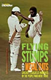 Flying Stumps and Metal Bats: Cricket's Greatest Moments by the People Who Were There (English Edition)