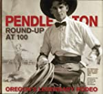 Pendleton Round-Up at 100: Oregon's L...