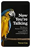 Now You're Talking: Human Conversation from the Neanderthals to Artificial Intelligence