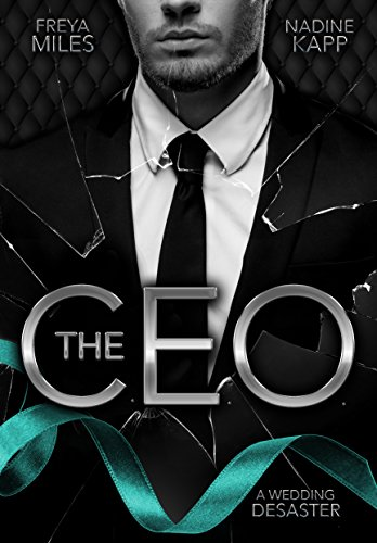 The C.E.O.: A Wedding Desaster von [Kapp, Nadine, Miles, Freya]