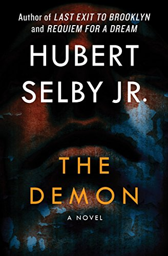 The demon a novel ebook hubert selby jr amazon kindle store the demon a novel by selby jr hubert fandeluxe Choice Image