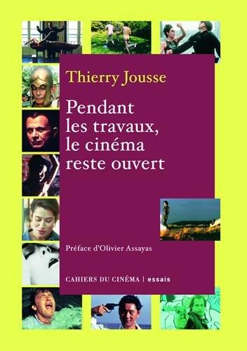 Pendant les travaux, le cinéma reste ouvert par Thierry Jousse