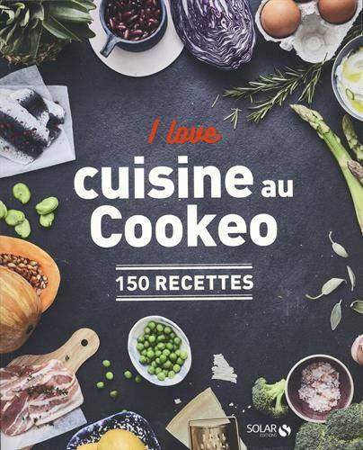 I love ma cuisine au Cookeo par  Vincent AMIEL, Dorian NIETO