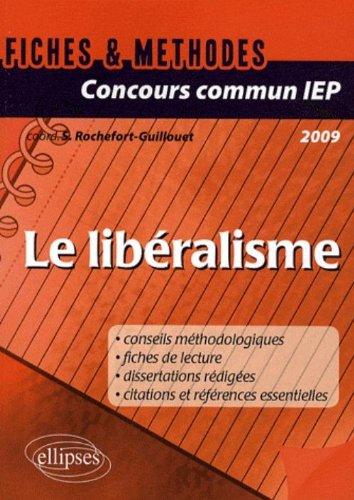 Concours commun IEP 2009 : Le libéralisme - Références essentielles et méthodologie de l'épreuve en fiches