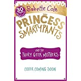 Princess Smartypants and the Fairy Geek Mothers (English Edition)
