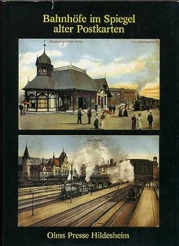 Bahnhöfe im Spiegel alter