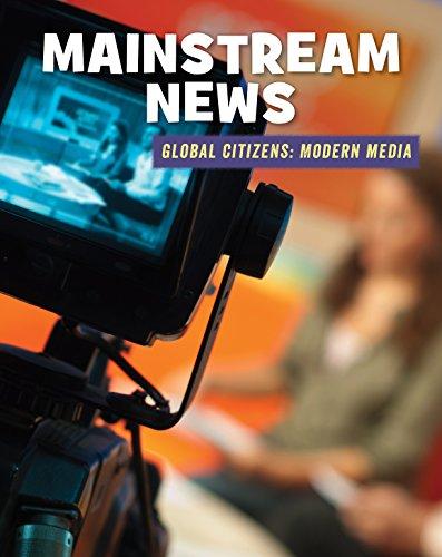 Mainstream News (21st Century Skills Library: Global Citizens: Modern Media) por Wil Mara epub