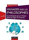 Telecharger Livres Manager avec les philosophes 6 pratiques pour mieux etre et agir au travail (PDF,EPUB,MOBI) gratuits en Francaise