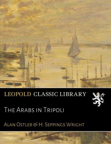 The Arabs in Tripoli por Alan Ostler