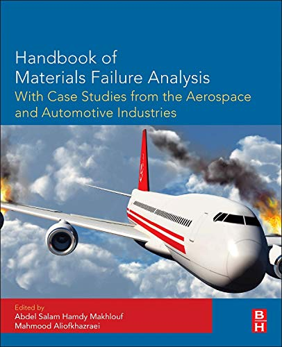 Handbook of Materials Failure Analysis with Case Studies from the Aerospace and Automotive Industries -