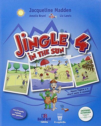 Jingle in the sun. Per la Scuola elementare. Con CD Audio: 4