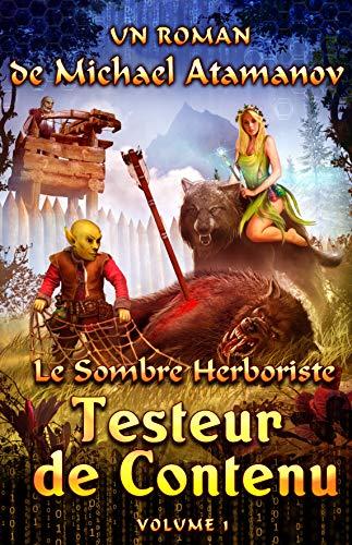 Couverture du livre Testeur de Contenu (Le Sombre Herboriste Volume 1): Série LitRPG
