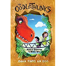 Oona Finds an Egg (The Oodlethunks #1)