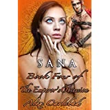 Sana, A Tale of Submission and Lust in Ancient Rome: The Emperor's Obsession 4 (English Edition)