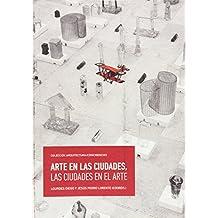 Arte en las ciudades, las ciudades en el arte (Arquitectura/Coincidencias)