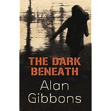 The Dark Beneath (Blue Peter Book Award Winner)