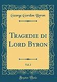 Tragedie di Lord Byron, Vol. 2 (Classic Reprint)