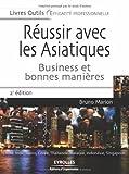 Telecharger Livres Reussir avec les Asiatiques Business et bonnes manieres (PDF,EPUB,MOBI) gratuits en Francaise