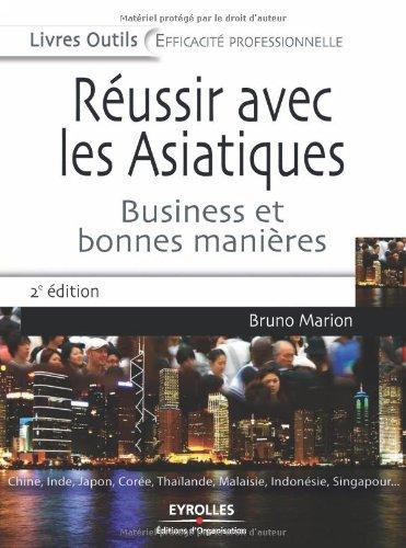 Réussir avec les Asiatiques : Business et bonnes manières par Bruno Marion