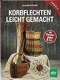Korbflechten leicht gemacht: Mit Gartendeko & Co.