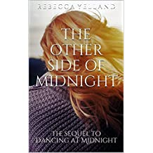 The Other Side Of Midnight: The sequel to Dancing at Midnight