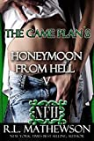 The Game Plan's Honeymoon from Hell V (English Edition)