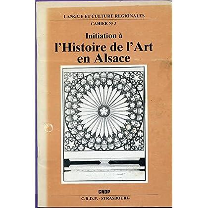 Initiation à l'histoire de l'art en Alsace (Langue et culture régionales)
