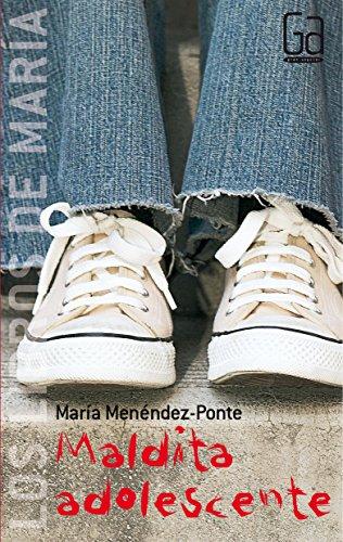 Maldita adolescente (Los libros de…) por María Menéndez-Ponte