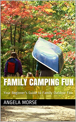 Family Camping Fun: Your Beginner's Guide to Family Outdoor Fun Epub Descarga gratuita
