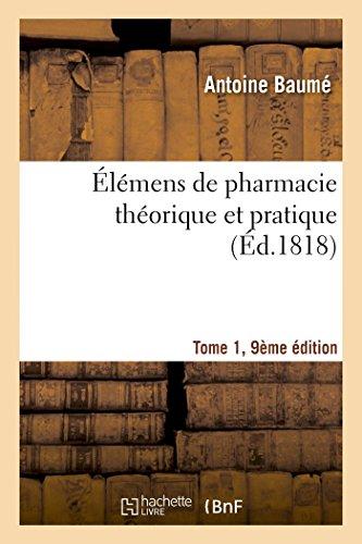 Élémens de pharmacie théorique et pratique Tome 1, 9e édition