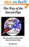 The Way of the Sacred Pipe: The care...
