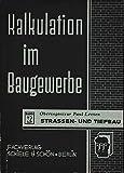 Kalkulation im Baugewerbe. Bd. 2. Strassen- u. Tiefbau -