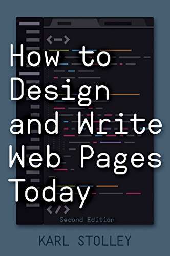 How to Design and Write Web Pages Today, 2nd Edition by [Stolley, Karl]