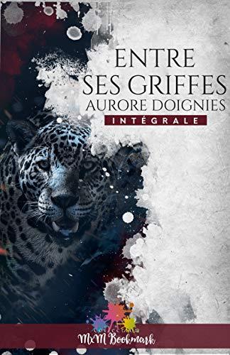 Entre ses griffes - L'intégrale (MM) par Aurore Doignies