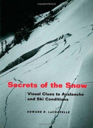Secrets of the Snow: Visual Clues to Avalanche and Ski Conditions by Edward R. LaChapelle (1-Dec-2001) Paperback par Edward R. LaChapelle