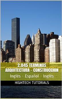 2.845 TERMINOS ARQUITECTURA-CONSTRUCCION Diccionario