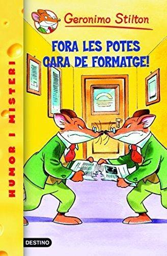 9- Fora les potes cara de formatge! (GERONIMO STILTON. ELS GROCS) por Geronimo Stilton