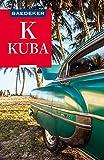 Baedeker Reiseführer Kuba: mit Downloads aller Karten und Grafiken (Baedeker Reiseführer E-Book)