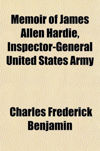 Memoir of James Allen Hardie, Inspector-General United States Army