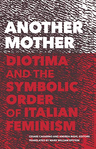 Another Mother: Diotima and the Symbolic Order of Italian Feminism (Cultural Critique Books) (English Edition)