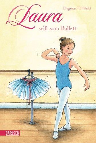 Laura, Band 1: Laura will zum Ballett