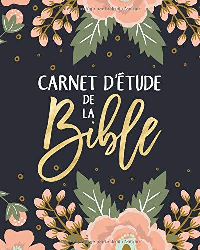 Carnet d'étude de la Bible: Un livret pour y inscrire les remarques que t'inspire l'étude de la Bible, y noter des versets bibliques ou y rédiger tes pensées par  Inspired To Grace