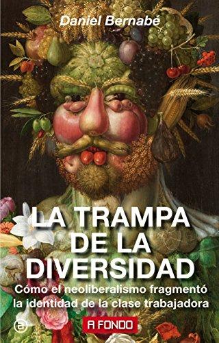 La trampa de la diversidad (A fondo nº 19) por Daniel Bernabé