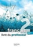 Français 2de livre unique L'écume des lettres : Livre du professeur