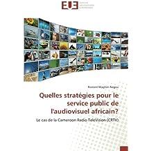 Quelles stratégies pour le service public de l'audiovisuel africain?