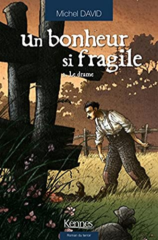 UN BONHEUR SI FRAGILE T02: Le drame