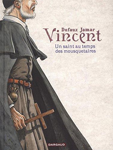 Vincent - tome 0 - Un saint au temps des mousquetaires