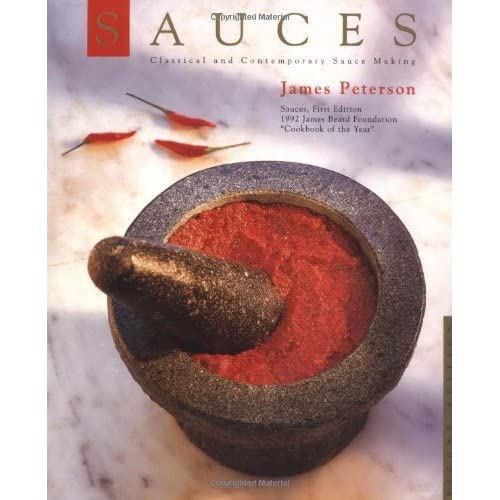 Sauces: Classical and Contemporary Sauce Making by James Peterson (1998-01-27)