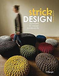 Strickdesign: Entwürfe, Techniken, Experimente