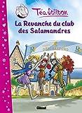 Téa Stilton - Tome 02: La Revanche du club des Salamandres
